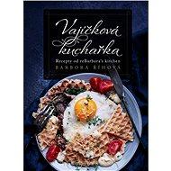 Vajíčková kuchařka: Recepty od reBarbora´s kitchen - Barbora Říhová, 160 stran
