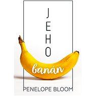 Jeho banán - E-kniha