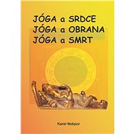 Jóga a srdce, Jóga a obrana, Jóga a smrt - Karel Nešpor, 127 stran
