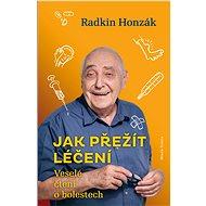 Jak přežít léčení - Radkin Honzák, 296 stran