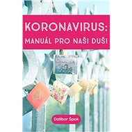 Koronavirus - manuál pro naši duši - Elektronická kniha , česky