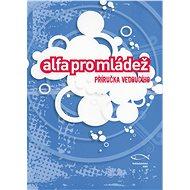Alfa pro mládež – příručka vedoucího - Elektronická kniha