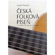 Česká folková píseň v kontextu 60.–80. let 20. století - Elektronická kniha