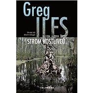 Strom kostlivců - Greg Iles, 696 stran