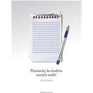 Poznámky ke studiím nových médií - Elektronická kniha