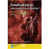 Soudcokracie, nebo judicializace politiky? - Elektronická kniha