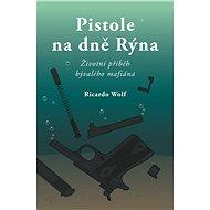 Pistole na dně Rýna - Ricardo Wolf, 128 stran