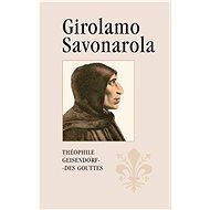 Girolamo Savonarola - Elektronická kniha