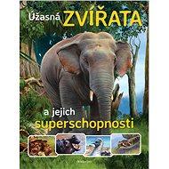 Úžasná zvířata a jejich superschopnosti - Elektronická kniha
