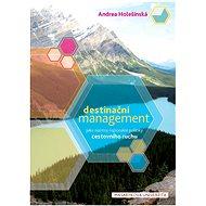 Destinační management jako nástroj regionální politiky cestovního ruchu - Elektronická kniha