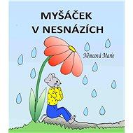 Myšáček v nesnázích - Marie Němcová, 55 stran