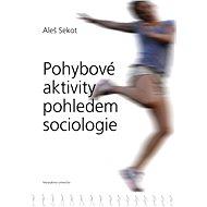Pohybové aktivity pohledem sociologie - Elektronická kniha