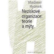 Neziskové organizace: teorie a mýty - Elektronická kniha