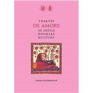Traktát De amore ve světle dvorské kultury - Elektronická kniha