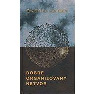 Dobre organizovaný netvor - Elektronická kniha