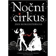 Noční cirkus - Erin Morgensternová, 472 stran