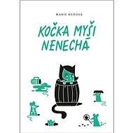Kočka myši nenechá - Elektronická kniha