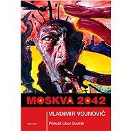 Moskva 2042 - Vladimir Vojnovič, 408 stran