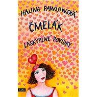 Čmelák - Láskyplné povídky - Halina Pawlowská, 360 stran