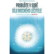 Probuďte v sobě sílu mocného léčitele - Elektronická kniha