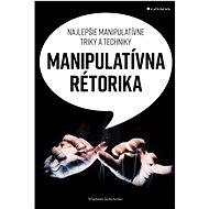 Manipulatívna rétorika - Elektronická kniha