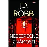 Nebezpečné známosti - J. D. Robb, 336 stran