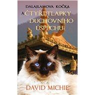 Dalajlamova kočka a čtyři tlapky duchovního úspěchu - David Michie, 272 stran