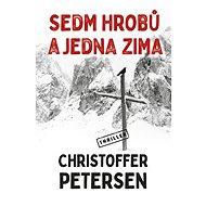 Sedm hrobů a jedna zima - Christoffer Petersen, 256 stran