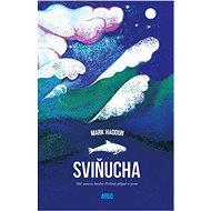 Sviňucha - Mark Haddon, 317 stran