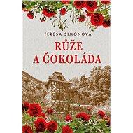 Růže a čokoláda - Teresa Simonová, 368 stran