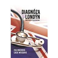 Diagnóza Londýn - Eva Hnízdová, 134 stran