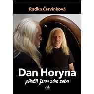 Dan Horyna - Přežil jsem sám sebe - Radka Červinková, 144 stran