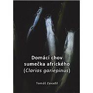 Domácí chov sumečka afrického (Clarias gariepinus) - Elektronická kniha