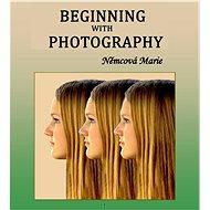 Beginning with photography - Marie Němcová, 128 stran