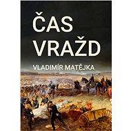 Čas vražd - Vladimír Matějka, 315 stran