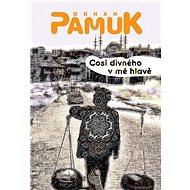 Cosi divného v mé hlavě - Orhan Pamuk, 488 stran