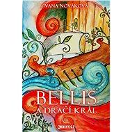 Bellis a dračí král - Elektronická kniha