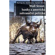 Wall Street, banky a americká zahraniční politika - Murray N. Rothbard, 66 stran