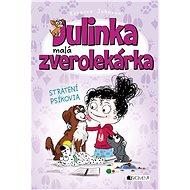 Julinka – malá zverolekárka 7 – Stratení psíkovia - Elektronická kniha