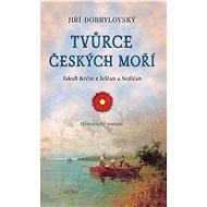 Tvůrce českých moří - Elektronická kniha