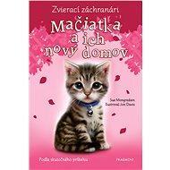 Zvierací záchranári – Mačiatka a ich nový domov - Elektronická kniha