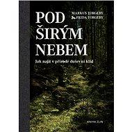 Pod širým nebem - Markus Torgeby, 192 stran