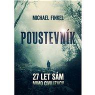 Poustevník - Michael Finkel, 232 stran