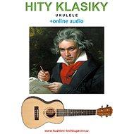 Hity klasiky - Ukulele (+online audio) - Elektronická kniha