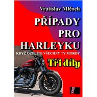 Případy pro harleyku (tři díly) - Elektronická kniha
