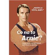 Co na to Arnie? - Elektronická kniha