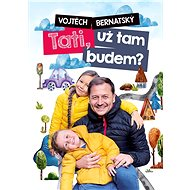 Vojtěch Bernatský: Tati, už tam budem? - Elektronická kniha