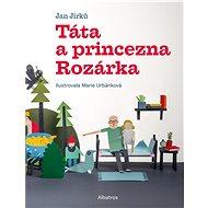 Táta a princezna Rozárka - Elektronická kniha