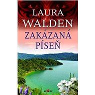 Zakázaná píseň - Laura Walden, 364 stran