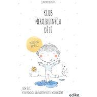 Klub nerozbitných dětí - Elektronická kniha